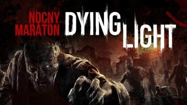 nocny maraton dying light