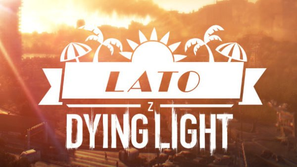 Lato z Dying Light