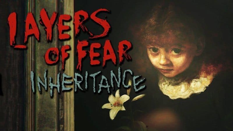 Layers Of Fear Inheritance