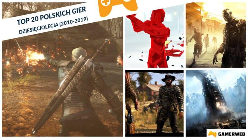Top 20 polskich gier dziesięciolecia 2010 2019