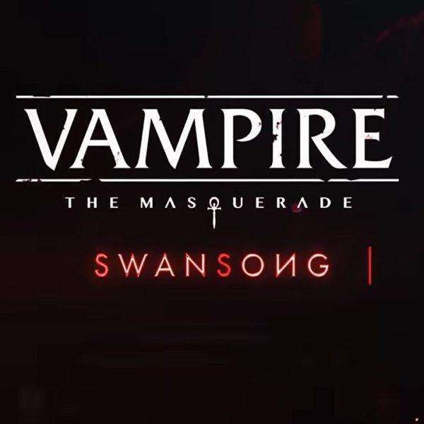 Vampire The Masquerade – Swansong