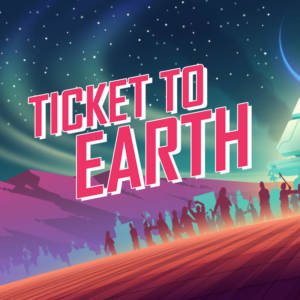 Ticket to Earth