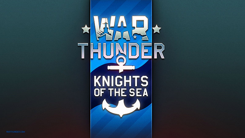 WarThunder Knights of the Sea